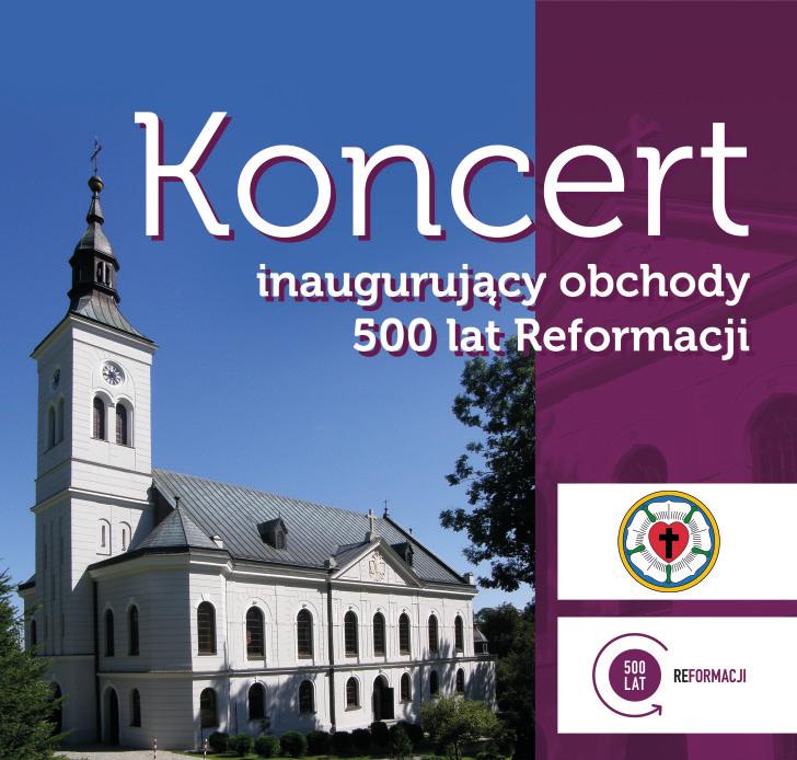 Koncert inaugurujący obchody 500 lat reformacji – 6.11.2016